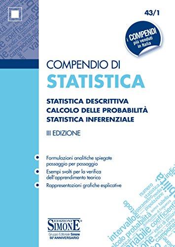 Compendio di statistica. Statistica descrittiva. Calcolo delle probabilità. Statistica inferenziale