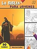 La Biblia - Para Jovenes: Páginas para colorear de la Biblia para descubrir la historia de Jesús   Desde la creación hasta Ascension   90 coloración del Evangelio