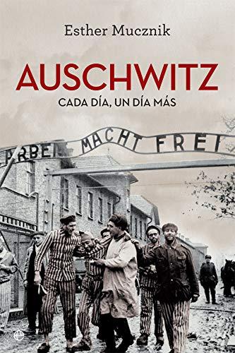 Auschwitz: Cada día, un día más (Historia del siglo XX)