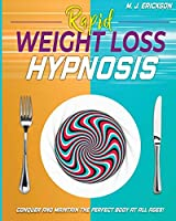 Rapid Weight Loss Hypnosis: Conquer and Keep the Perfect Body at All Ages! Enjoy: 20+ Hypnotic Sessions - Diseases Prevention Affirmations - 7 Anti-Aging Habits - Hypnotic Gastric Band Meditation (Catharsis)