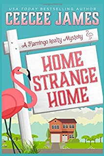 Home Strange Home (A Flamingo Realty Mystery)