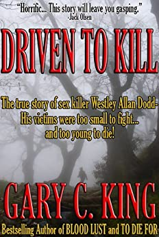 Driven to Kill by [Gary C. King]