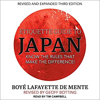 Etiquette Guide to Japan     Know the Rules That Make the Difference!              By:                                                                                                                                 Boye Lafayette De Mente                               Narrated by:                                                                                                                                 Tim Campbell                      Length: 3 hrs and 42 mins     Not rated yet     Overall 0.0