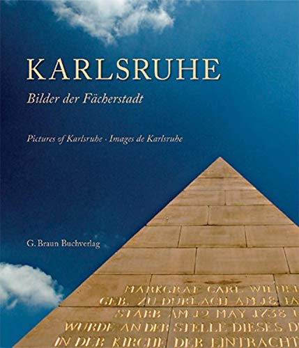 Karlsruhe: Bilder einer Fächerstadt