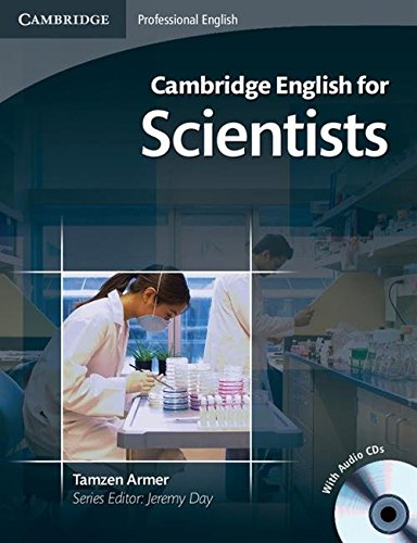 Armer, T: Cambridge English for Scientists Student\'s Book wi (Cambridge Professional English)