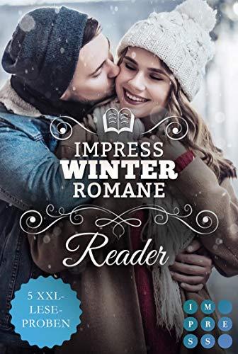 Impress Winter Romance Reader. Winterzeit ist Lesezeit: 5 romantische XXL-Leseproben zu 5 winterlichen Liebesromanen (German Edition)