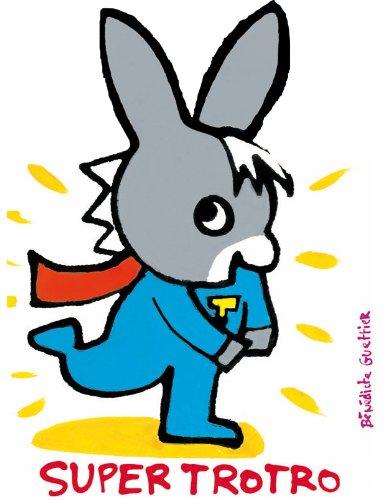 Super Trotro (L'âne Trotro, livres carton - Giboulées)