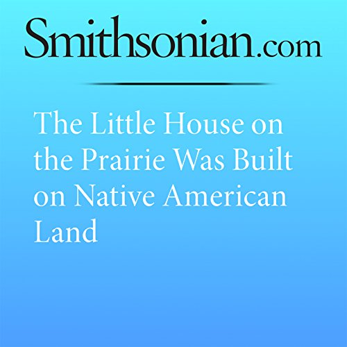 The Little House on the Prairie Was Built on Native American Land audiobook cover art