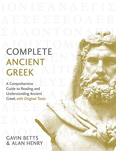 Compare Textbook Prices for Complete Ancient Greek: A Comprehensive Guide to Reading and Understanding Ancient Greek, with Original Texts Complete Language Courses Bilingual Edition ISBN 9781473627727 by Betts, Gavin