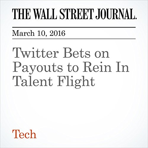 Twitter Bets on Payouts to Rein In Talent Flight cover art