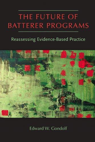 The Future of Batterer Programs: Reassessing Evidence-Based Practice (New England  Gender, Crime & Law)