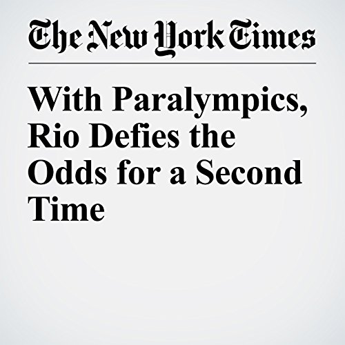 With Paralympics, Rio Defies the Odds for a Second Time cover art