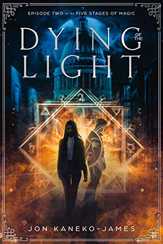 Dying of the Light (The Five Stages of Magic Book 2) (English Edition)