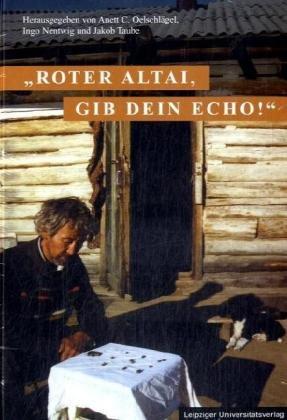 Roter Altai, gib dein Echo!: Festschrift für Erika Taube zum 65. Geburtstag