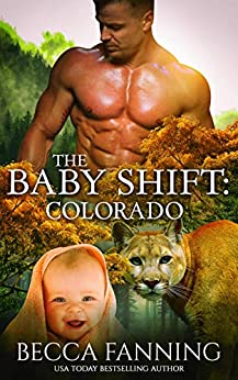 The Baby Shift: Colorado (Shifter Babies of America Book 2) by [Becca Fanning]