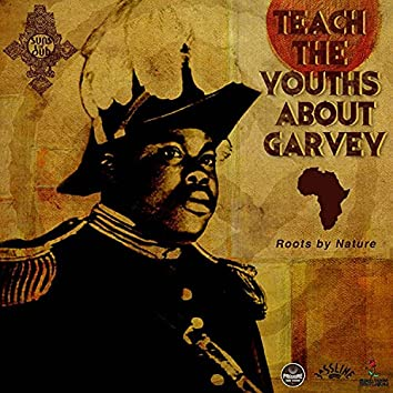 Teach The Youths About Garvey