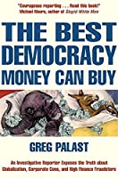 The Best Democracy Money Can Buy by Greg Tobin(2003-03-27)