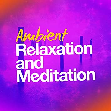 Ambient Relaxation and Meditation