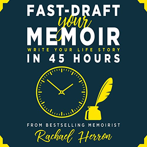 Fast-Draft Your Memoir: Write Your Life Story in 45 Hours Titelbild