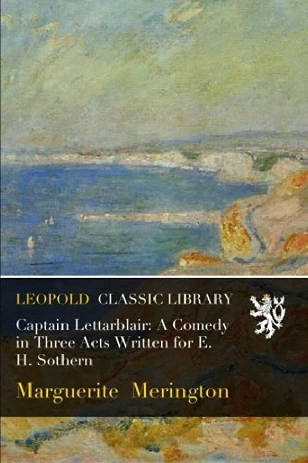 選ぶますますトレーニングCaptain Lettarblair: A Comedy in Three Acts Written for E. H. Sothern