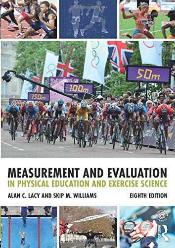 Compare Textbook Prices for Measurement and Evaluation in Physical Education and Exercise Science 8 Edition ISBN 9781138232341 by Lacy, Alan C.,Williams, Skip M.