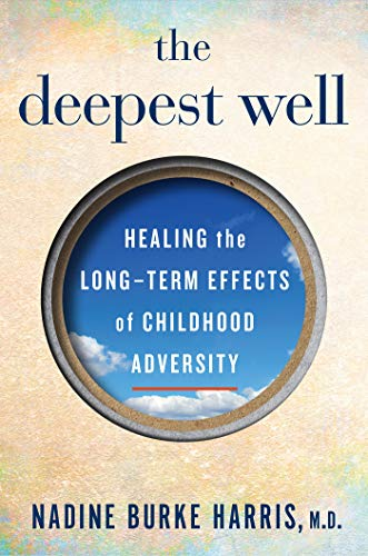 Image of The Deepest Well: Healing the Long-Term Effects of Childhood Adversity