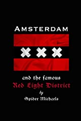 Amsterdam and the famous Red Light District: The Holiday Season Paperback