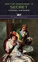 Doctor Grimshawe's Secret (Prince Classics)