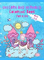 Unicorn and Mermaid Coloring Book For Kids Ages 4-8: Beautiful and Unique Coloring Book with Unicorns, Mermaids and Princess For Kids ages 4-8 ( Wonderful Gift For Girls )