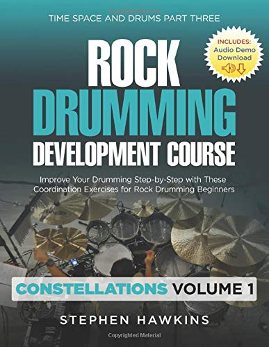 Rock Drumming Development: Improve Your Drumming Step-by-Step with These Coordination Exercises for Rock Drumming Beginners (Time Space and Drums)