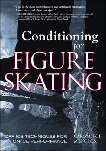 Compare Textbook Prices for Conditioning for Figure Skating: Off-Ice Techniques for On-Ice Performance 1 Edition ISBN 9781570282201 by Carl Poe