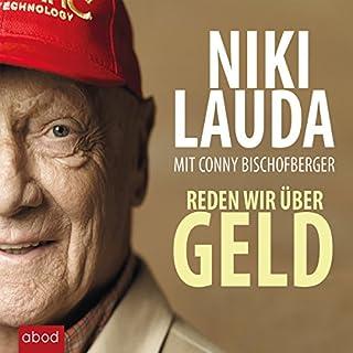 Reden wir über Geld                   Autor:                                                                                                                                 Niki Lauda,                                                                                        Conny Bischofberger                               Sprecher:                                                                                                                                 Stefan Lehnen                      Spieldauer: 4 Std. und 33 Min.     291 Bewertungen     Gesamt 4,6