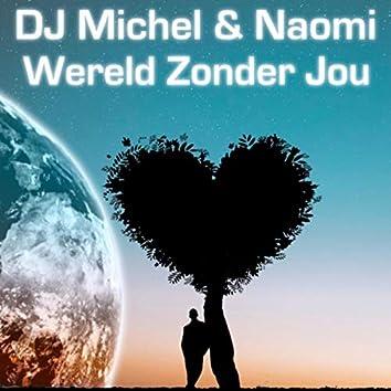 Wereld Zonder Jou (feat. Naomi)
