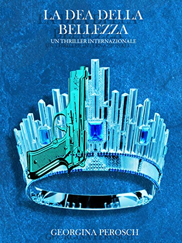 La Dea della Bellezza: un thriller internazionale