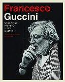 Se io avessi previsto tutto questo: gli amici, la strada, le canzoni von Francesco Guccini
