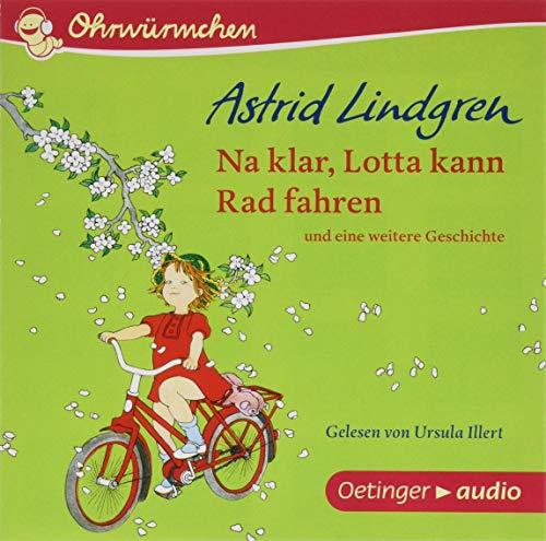 Na klar, Lotta kann Rad fahren (CD): Ungekürzte Lesung, 30 min. Na klar, Lotta kann Rad fahren und eine weitere Geschichte (CD)