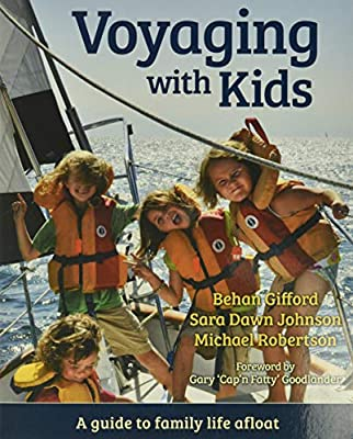 Voyaging With Kids - A Guide to Family Life Afloat from L&L Pardey Publications
