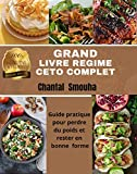 GRAND LIVRE REGIME CETO COMPLET: Guide pratique pour perdre du poids et rester en bonne forme (French Edition)
