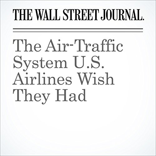 The Air-Traffic System U.S. Airlines Wish They Had audiobook cover art