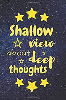 Shallow: Cute Diary Journal Notebook with a Good-Sounding Text on the Cover with the Stars (110 Blank Unlined Pages, 6 x 9) Gift for a Lady