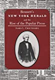 Bennett's New York Herald and the Rise of the Popular Press: Conversations with A.B. Yehoshua (Judaic Traditions in Literature, Music and Art) - James Crouthamel
