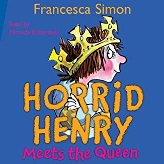 Horrid Henry Meets the Queen                   By:                                                                                                                                 Francesca Simon                               Narrated by:                                                                                                                                 Miranda Richardson                      Length: 1 hr and 2 mins     29 ratings     Overall 4.6