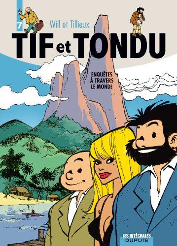 Tif et Tondu, l'intégrale tome 7 : Enquêtes à travers le monde