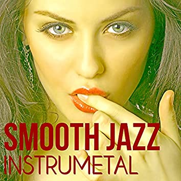 Smooth Jazz Instrumental - Piano, Acoustic Guitar, Sax and Trumpet, Big Band Smooth Jazz