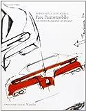 Fare l'automobile. Con interviste a grandi car designer. Ediz. illustrata...