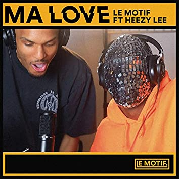 Ma love (feat. Heezy Lee)