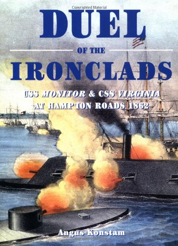 Duel of the Ironclads: USS Monitor and CSS Virginia at Hampton Roads 1862 (General Military)