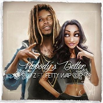 Nobody's Better (feat. Fetty Wap)