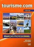 Tourisme.com. Français Professionnel. Livre 1 - 2ª Edición (+ CD): Livre de l'eleve + CD-audio - 2e edition