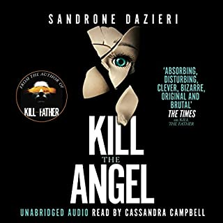 Kill the Angel                   By:                                                                                                                                 Sandrone Dazieri                               Narrated by:                                                                                                                                 Cassandra Campbell                      Length: 16 hrs and 18 mins     39 ratings     Overall 4.5